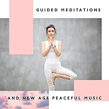 Guided Meditations and New Age Peaceful Music, Anxiety Relief & Self Esteem, Total Relax, Mindfulness Meditation