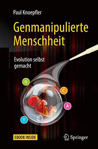Genmanipulierte Menschheit: Evolution selbst gemacht