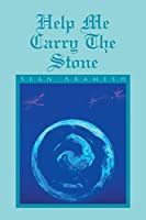 Help Me Carry the Stone