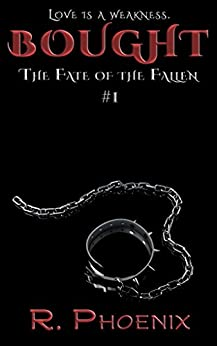 Bought: (The Fate of the Fallen #1) by [R. Phoenix]