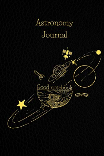 The Stargazer's Astronomy Journal - Solar System - Home Telescope Astronomical Notebook: Record Of The Night Sky Lunar Almanac (Astronomy Good Notebooks)