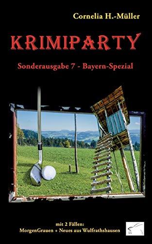 Krimiparty Sonderausgabe 7 Bayern-Spezial: MorgenGrauen + Neues aus Wulfrathshausen (Krimiparty / Mitspielkrimis für Zuhause)