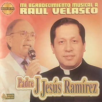 Mi Agradecimiento Musical A Raul Velasco