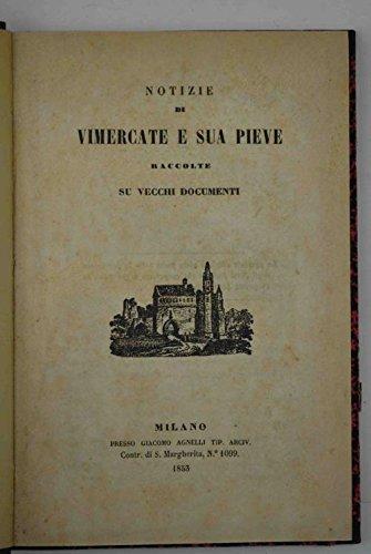 Notizie di Vimercate e sua pieve raccolte su vecchi documenti.