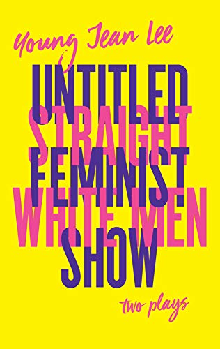 Straight White Men / Untitled Feminist Show