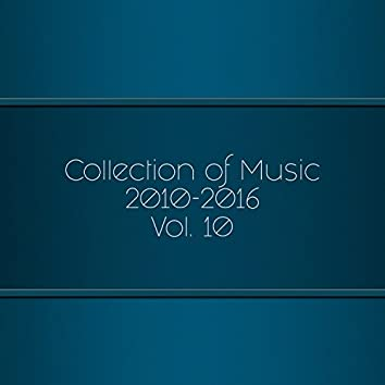 Collection Of Music 2010-2016, Vol. 10