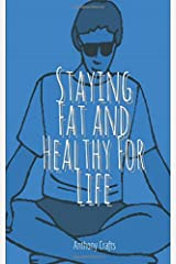 Staying Fat and Healthy For Life Paperback