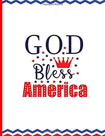God Bless America: American Pride Notebook Diary Journal: 100 Pages of Lined 8.5x11 Patriotic Themed Pages for Writing and Drawing