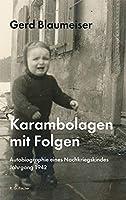 Karambolagen mit Folgen: Autobiographie eines Nachkriegskindes Jahrgang 1942