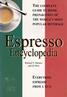 The espresso encyclopedia: The complete guide for the home preparation of European cafe-quality espresso, cappuccino & caffe latte by Bernard N Mariano (1994-08-02)