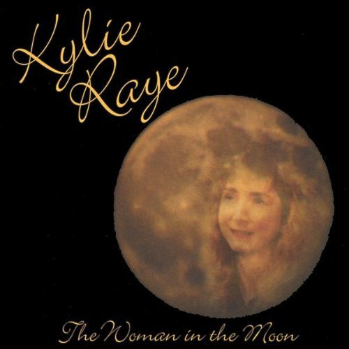 Woman in the Moon by Kylie Raye (2001-07-06)