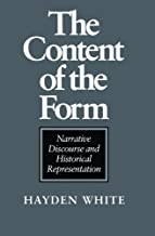The Content of the Form: Narrative Discourse and Historical Representation