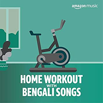 Home Workout with Bengali Songs