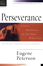 Perseverance: A Long Obedience in the Same Direction (Christian Basics Bible Studies)