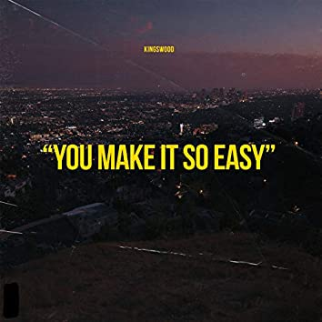 You Make It so Easy