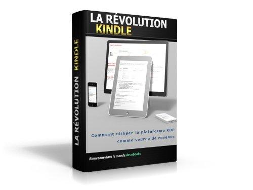 La Révolution Kindle est en marche (French Edition)