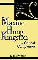 Maxine Hong Kingston: A Critical Companion (Critical Companions to Popular Contemporary Writers)