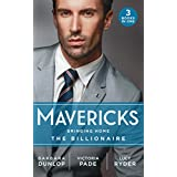 Mavericks: Bringing Home The Billionaire: His Stolen Bride (Chicago Sons) / To Catch a Camden / Resisting Her Rebel Hero (English Edition)