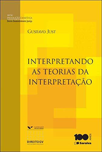 Interpretando as teorias de interpretação - 1ª edição de 2014