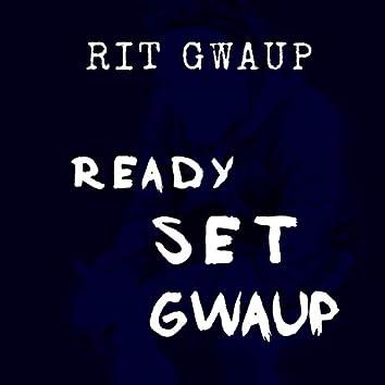 Ready,set,gwaup