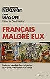 Français malgré eux - Racialistes, décolonialistes, indigénistes : ceux qui veulent déconstruire la France