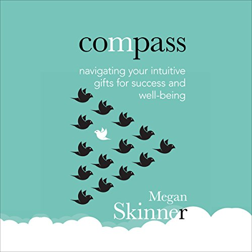 Compass: Navigating Your Intuitive Gifts for Success & Well-Being Audiobook By Megan Skinner cover art