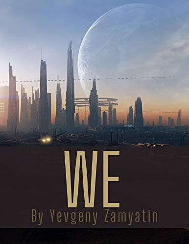 We by Yevgeny Zamyatin (English Edition)