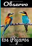Observo los pajaros: El cuaderno del ornitólogo aficionado, para estudiar, listar y registrar todos los datos de sus observaciones. Regalo para los amantes de los pájaros