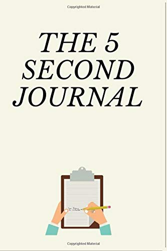 The 5 Second Journal: The Best Daily Journal and Fastest Way to Slow Down, Power UP