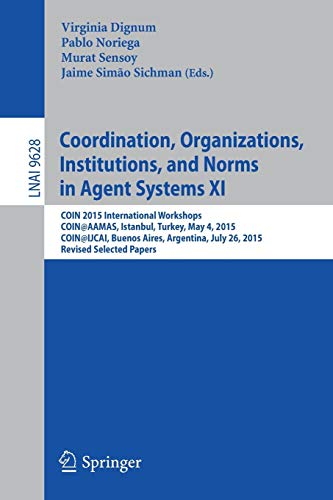 Coordination, Organizations, Institutions, and Norms in Agent Systems XI (Lecture Notes in Computer Science)の詳細を見る