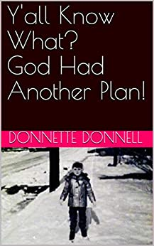 Y'all Know What?  God Had Another Plan! (Donnette Donnell) by [Donnette Donnell]