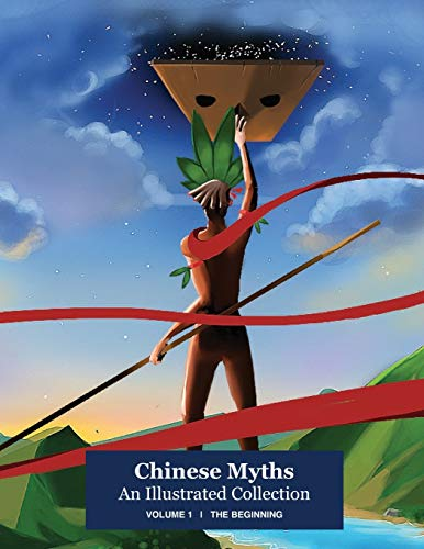 Chinese Myths; An Illustrated Collection: Volume 1: The Beginning