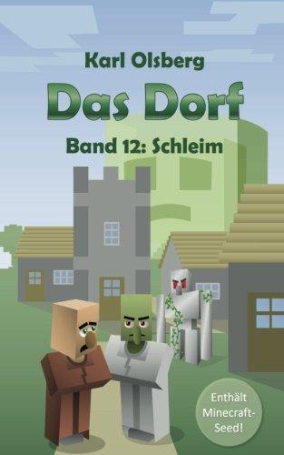 Das Dorf Band 12: Schleim
