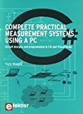 Complete practical measurement systems using a PC: Circuit design and programming in C# and Visual Basic: Circuit Designs and Programming in C# and Visual Basic