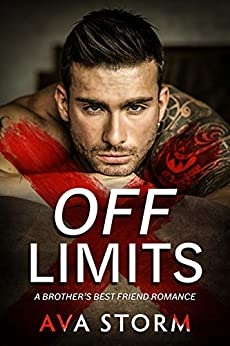 Off-Limits: A Brother's Best Friend Romance by [Ava Storm]