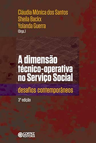 A Dimensão Técnico-operativa no Serviço Social: Desafios Contemporâneos