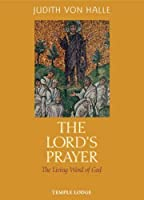 The Lord's Prayer: The Living Word of God by Judith von Halle(2007-06-01)
