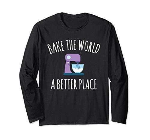 Baking Gift for Baker Bake World Better Place Stand Mixer Langarmshirt
