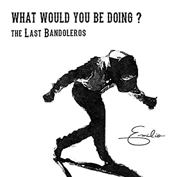 What Would You Be Doing?