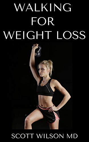 WALKING FOR WEIGHT LOSS: Steps For Burning Fat, Weight Loss And Improved Health (English Edition)