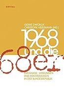 1968 Und Die 68er: Ereignisse, Wirkungen Und Kontroversen in Der Bundesrepublik