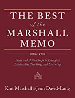 The Best of the Marshall Memo: Book Two: Ideas and Action Steps to Energize Leadership, Teaching, and Learning