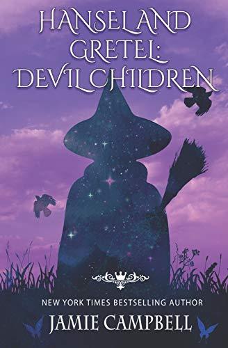 Hansel and Gretel: Devil Children: 7 (The Fairy Tales Retold Series)