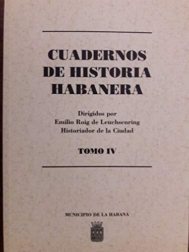 Cuadernos de historia habanera dirigidos por emilio roig de leuchsenring.vol IV numeros 11,12 y 13.serie habaneros ilustres.introduccion a la historia de cuba