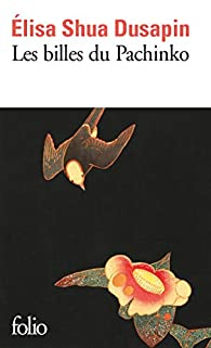 Les billes du Pachinko par Elisa Shua Dusapin