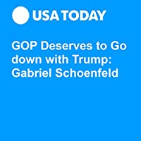 GOP Deserves to Go down with Trump: Gabriel Schoenfeld's image