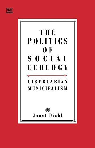 POLITICS OF SOCIAL ECOLOGY by Murray Bookchin (1997-10-10)