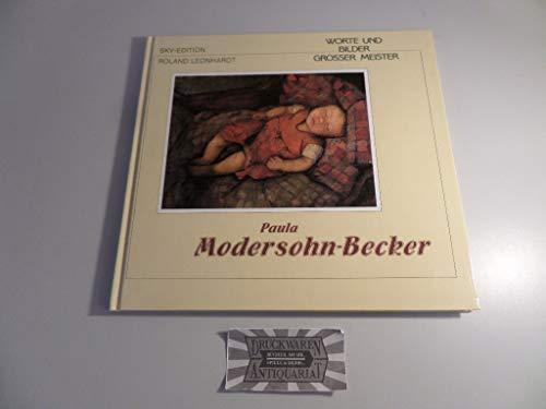 Worte und Bilder grosser Meister - Paula Modersohn-Becker (Bild-Text-Bände)