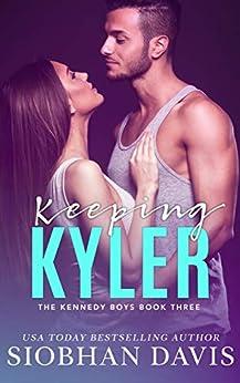 Keeping Kyler: A High School Bully Romance (The Kennedy Boys Book 3) by [Siobhan Davis, Robin Harper, Kelly Hartigan (XterraWeb)]