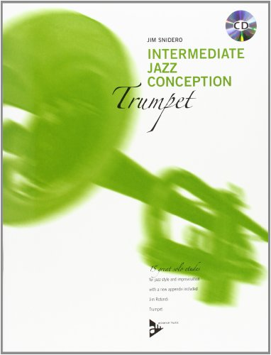 Intermediate Jazz Conception Trumpet: 15 great solo etudes for jazz style and improvisation. Trompete